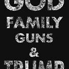 GOD Family Guns & Trump by IconicTee