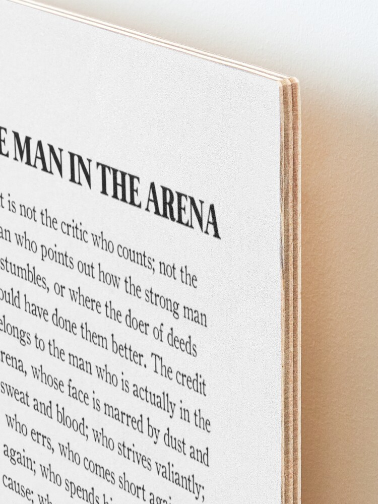 Alternate view of The Man In The Arena, Theodore Roosevelt Quote Mounted Print