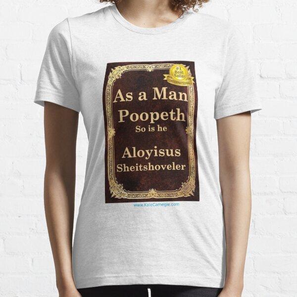 As a Man Thinketh by Aloyisus Sheitshoveler Essential T-Shirt