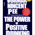 The Power of Positive Drinking by Vorman Nincent Pee by KaleCarnegie