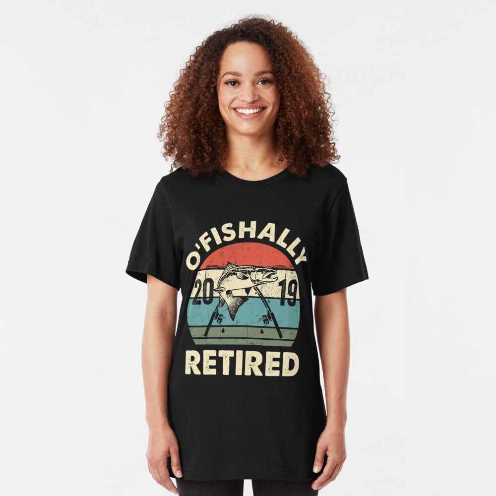 O-Fish-Ally Retired 2019 Fishing Fisherman Retirement T-Shirt | Slim Fit T-Shirt