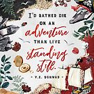 I'd rather die on an adventure by Stella Bookish Art