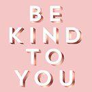 Sei nett zu dir. von TheLoveShop