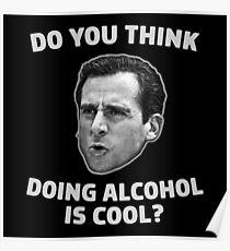 Denkst du, Alkohol ist cool? Poster