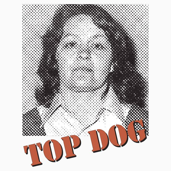 TShirtGifter presents: Top Dog (Prisoner Cell Block H)