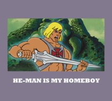 HE-MAN IS MY HOMEBOY