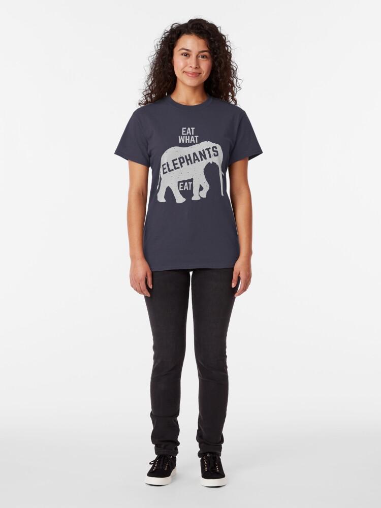 Alternate view of eat what elephants eat Classic T-Shirt