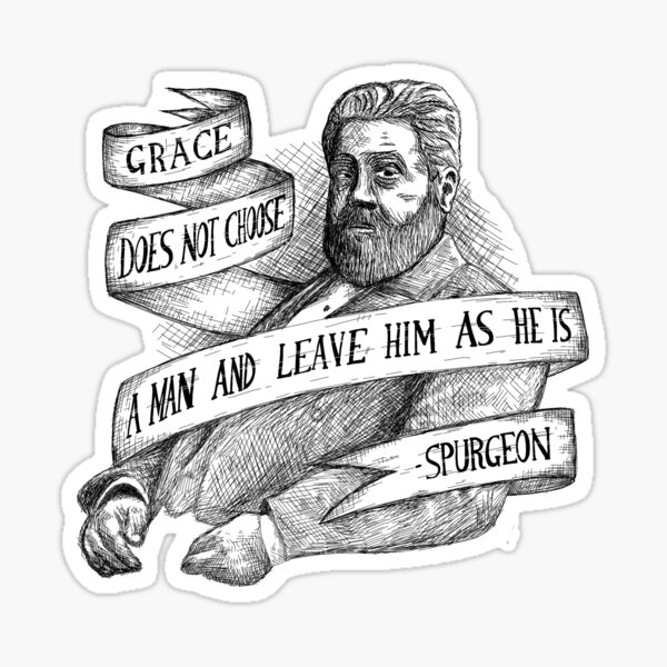 Spurgeon - Grace no elige a un hombre y se va. Pegatina
