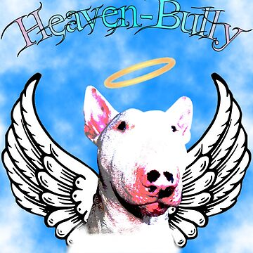 Heaven-Bully by RavenMayfair
