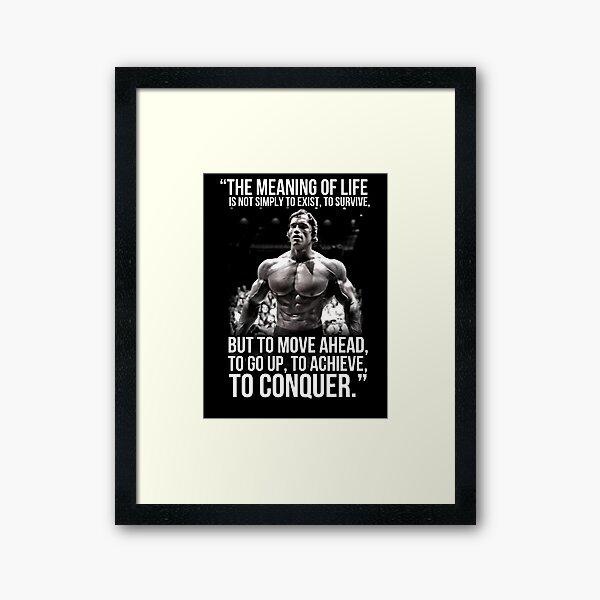 Arnold Schwarzenegger Arnie Conquer Quote Framed Art Print
