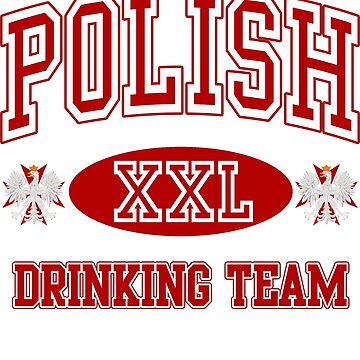 Polish Drinking Team  by PolishArt