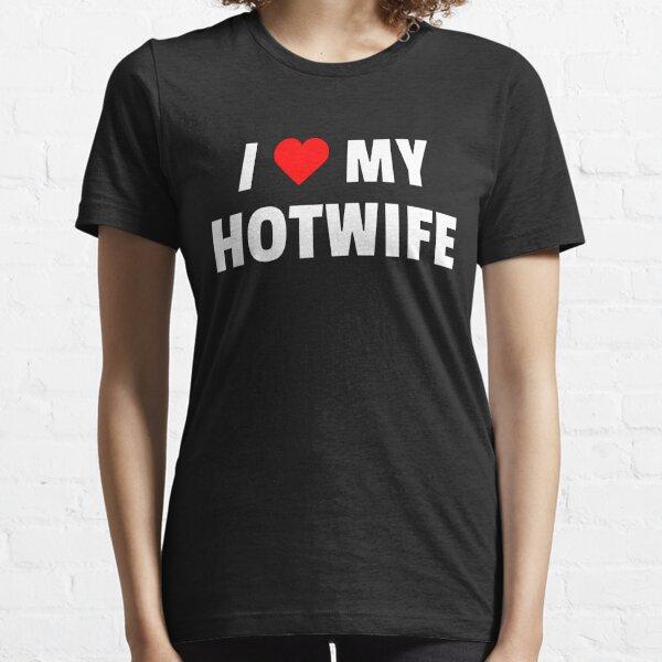 I Love My HOTWIFE Essential T-Shirt