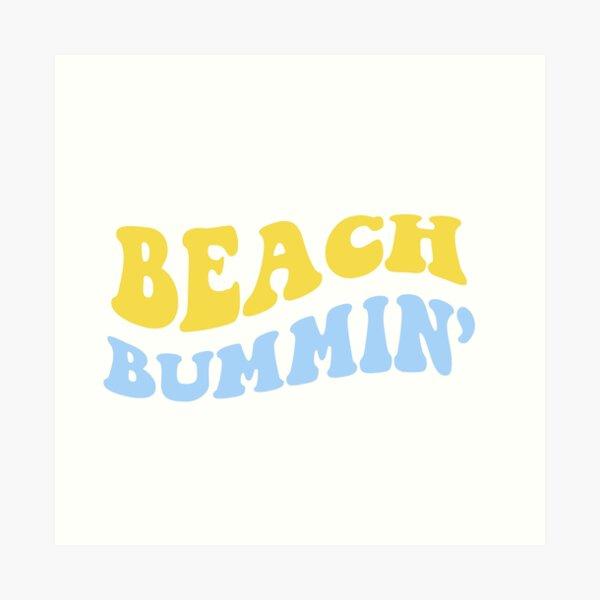 beach bummin' Art Print
