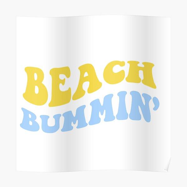 beach bummin' Poster