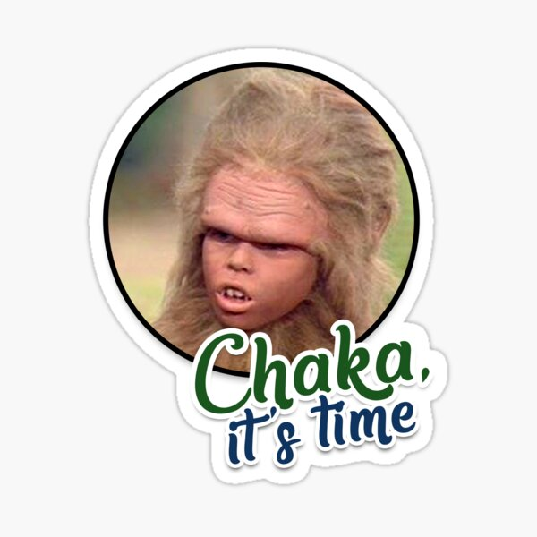 Chaka its time Sticker