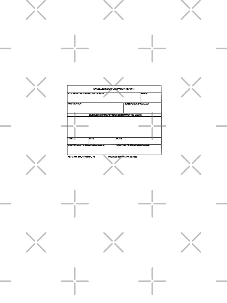 USAF Form 341 - Excellence/Discrepancy Report by willpate