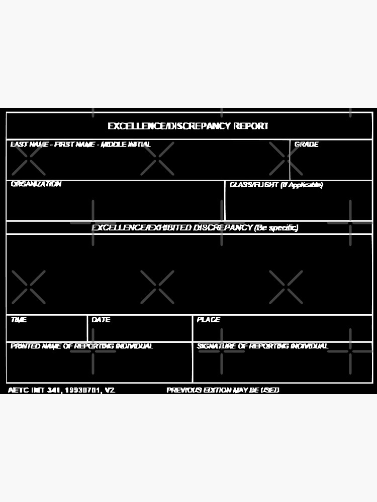 Copy of USAF Form 341 - Excellence/Discrepancy Report Inverted by willpate