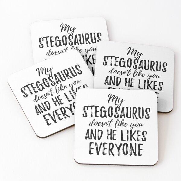 My Stegosaurus Doesn't Like You and He Likes Everyone Coasters (Set of 4)