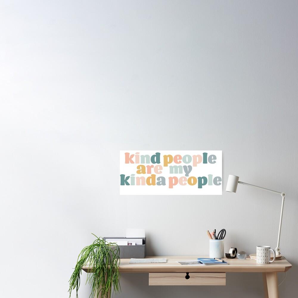 Kind People Are My Kinda People Poster
