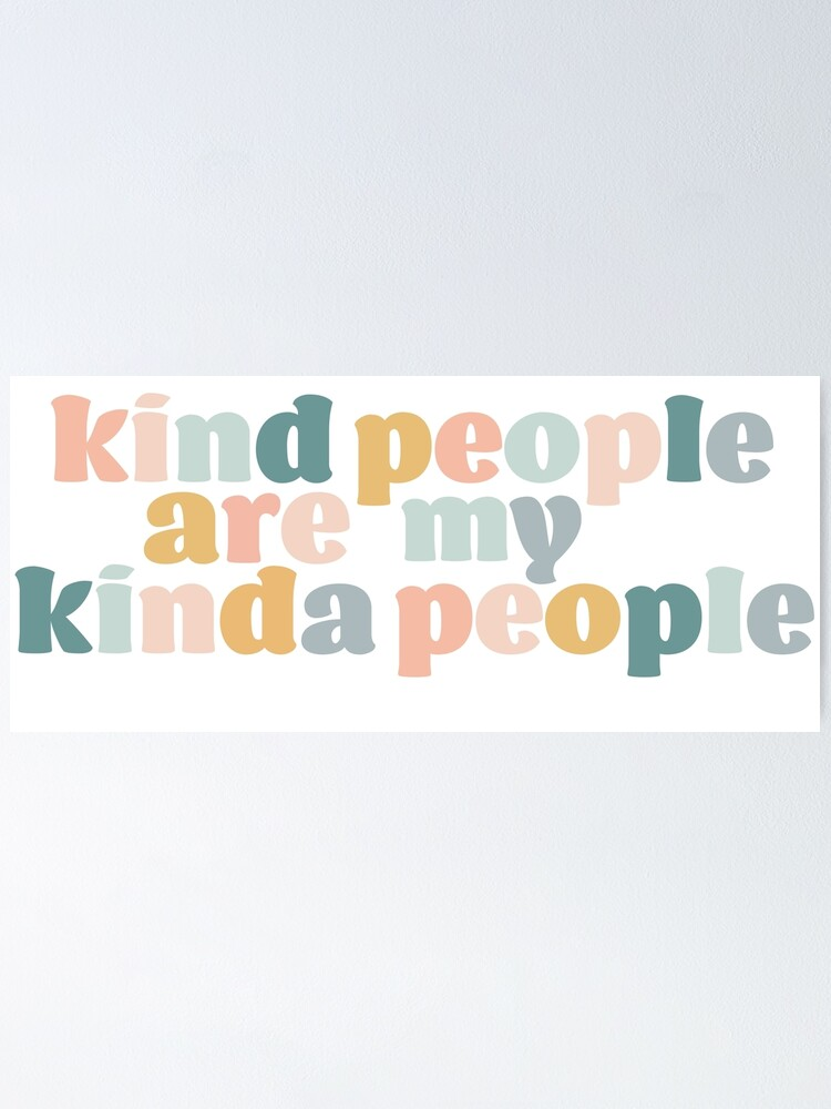 Alternate view of Kind People Are My Kinda People Poster