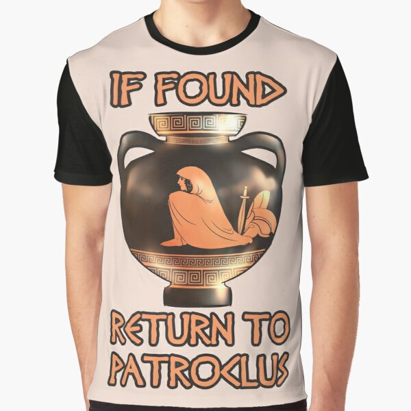 Single Achilles Seeking Good Patroclus Graphic T-Shirt