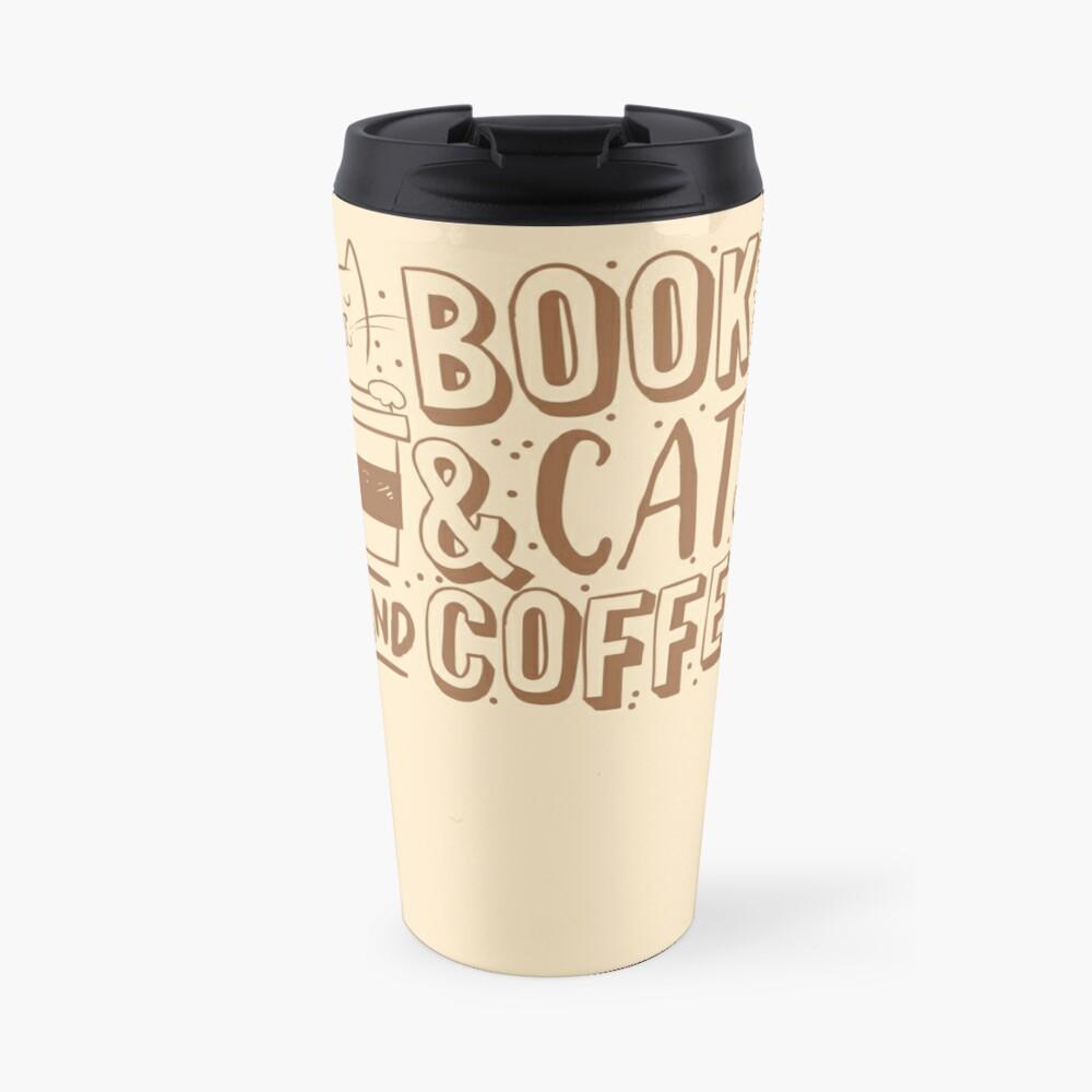 BOOKS and CATS and COFFEE Travel Mug