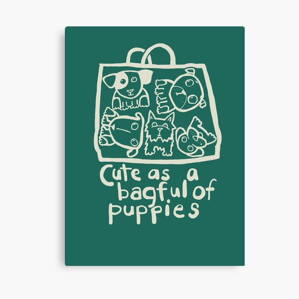cute as a bagful of puppies Canvas Print