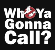 Who ya gonna call? (white) Ghostbusters