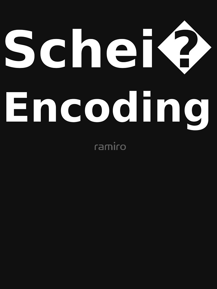 Schei? Encoding Funny Software Engineer Design White Text by ramiro