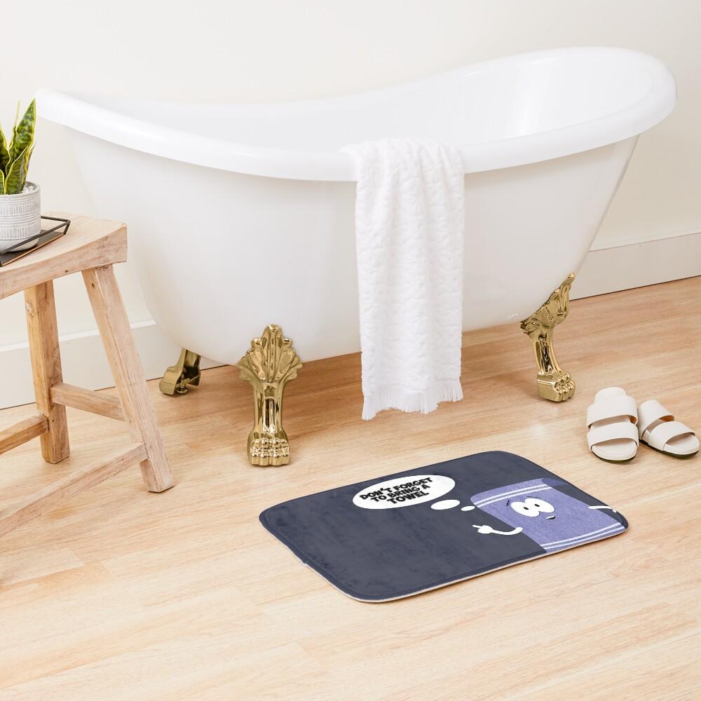 Don't forget about towelie Bath Mat