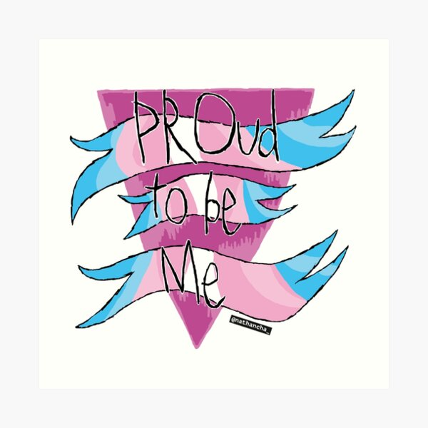 PROUD TO BE ME  Art Print