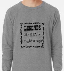 Legends Are Born In Loughborough Lightweight Sweatshirt