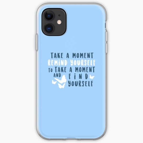 take a moment to find yourself iPhone Soft Case