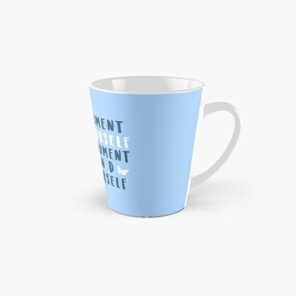 take a moment to find yourself Tall Mug