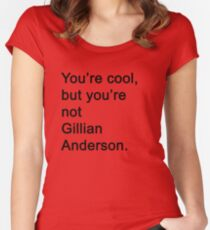 You're Not Gillian Anderson Women's Fitted Scoop T-Shirt