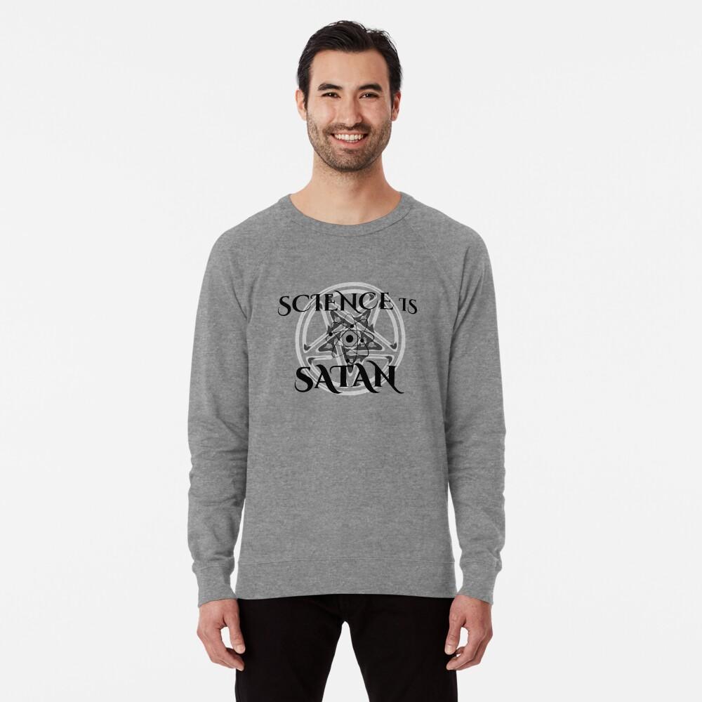Science is Satan - Support Science Lightweight Sweatshirt