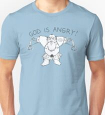 god is angry Unisex T-Shirt
