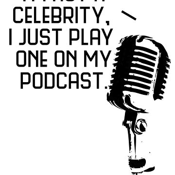 Podcast Celebrity by charliedelong