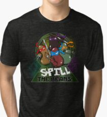 Spill The Beans! Tri-blend T-Shirt