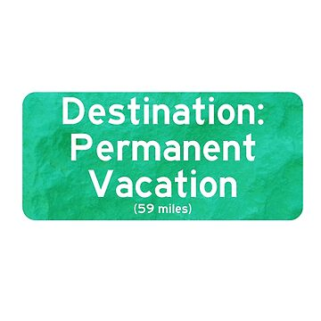 Permanent Vacation by olliemattie