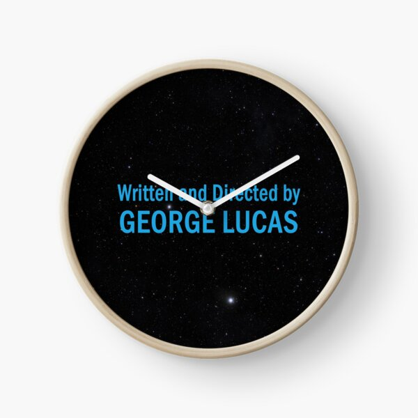 Written and Directed by George Lucas Clock