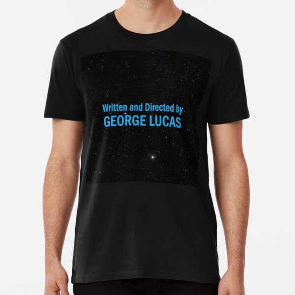 Written and Directed by George Lucas Premium T-Shirt
