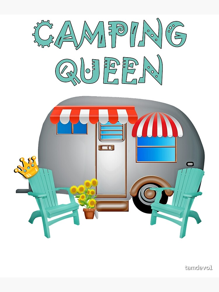 Camping Queen Funny Camper Shirt Gift Funny Camper Graphic Design With The Quote Camping Queen Greeting Card By Tamdevo1 Redbubble