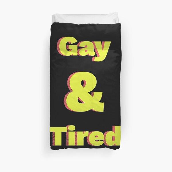 Gay & Tired Duvet Cover