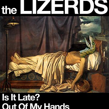 The Lizerds - Is It Late?  by thelizerds