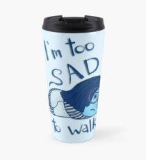 Too Sad to Walk Travel Mug