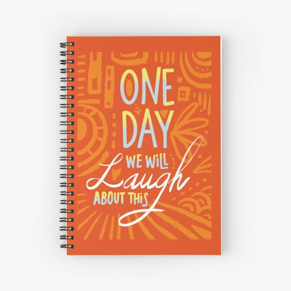 One day we'll laugh about this Spiral Notebook