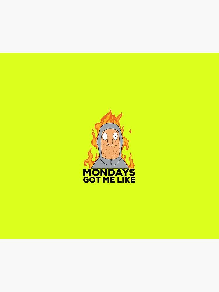 Mondays got me like by VCOBA