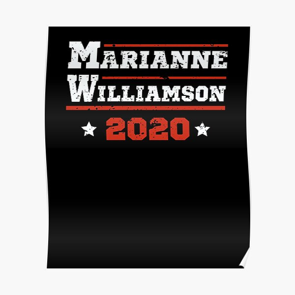 Marianne Williamson 2020 Presidential Campaign  Poster