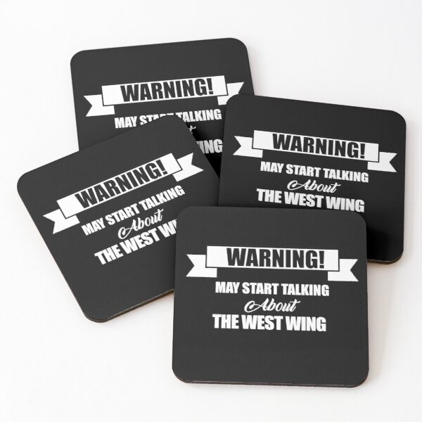 May start talking about the west wing Coasters (Set of 4)
